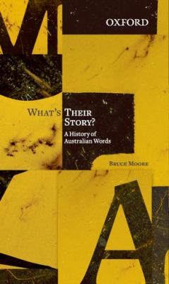 What's Their Story?: A History of Australian Words 9780195575002