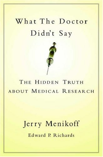 What the Doctors Didn't Say: The Hidden Truth about Medical Research 9780195147971