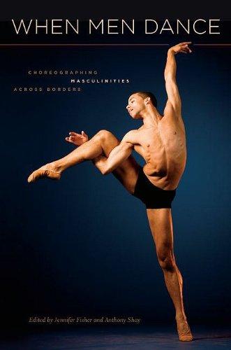 When Men Dance: Choreographing Masculinities Across Borders 9780195386707
