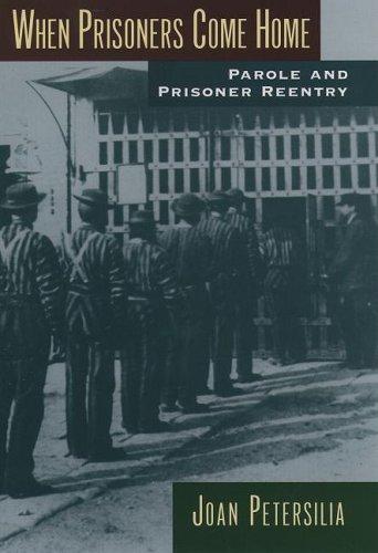 When Prisoners Come Home: Parole and Prisoner Reentry 9780195386127