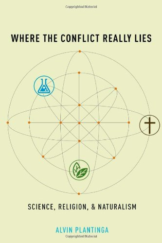 Where the Conflict Really Lies: Science, Religion, and Naturalism 9780199812097