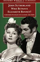 Who Betrays Elizabeth Bennet?: Further Puzzles in Classic Fiction 523201