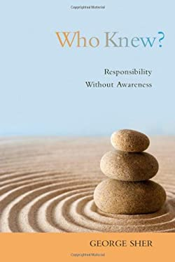 Who Knew?: Responsibility Without Awareness 9780195389197