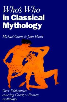 Who's Who in Classical Mythology 9780195210309