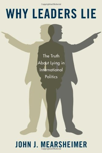 Why Leaders Lie: The Truth about Lying in International Politics 9780199758739