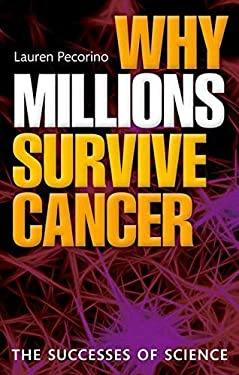 Why Millions Survive Cancer: The Successes of Science 9780199658756