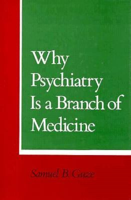 Why Psychiatry Is a Branch of Medicine