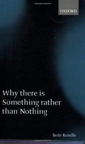 Why There Is Something Rather Than Nothing 9780199288663