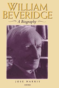 William Beveridge: A Biography 9780198206859