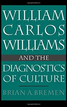 William Carlos Williams and the Diagnostics of Culture