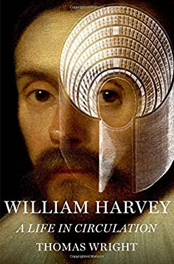 William Harvey: A Life in Circulation 9780199931699