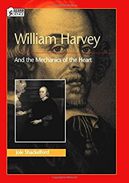 William Harvey and the Mechanics of the Heart 9780195120493