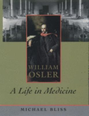 William Osler: A Life in Medicine 9780195123463