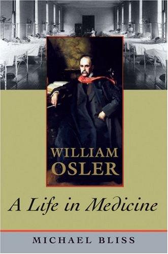 William Osler: A Life in Medicine 9780195329605