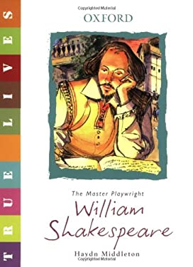 William Shakespeare: The Master Playwright 9780199119684