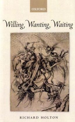 Willing, Wanting, Waiting 9780199214570