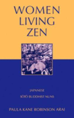 Women Living Zen: Japanese Soto Buddhist Nuns 9780195123937
