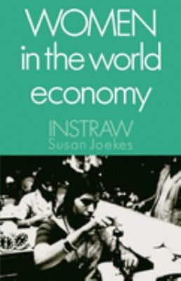 Women in the World Economy: An Instraw Study 9780195063158