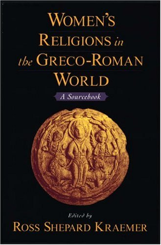 Women's Religions in the Greco-Roman World: A Sourcebook 9780195142785