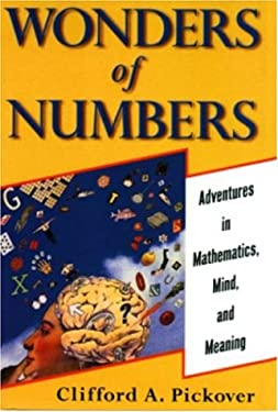 Wonders of Numbers: Adventures in Math, Mind, and Meaning 9780195133424