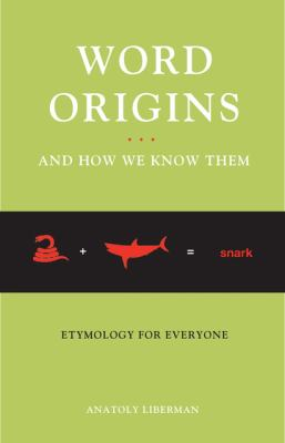 Word Origins... and How We Know Them: Etymology for Everyone 9780195387070