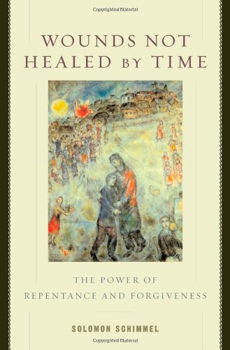 Wounds Not Healed by Time: The Power of Repentance and Forgiveness 9780195128413