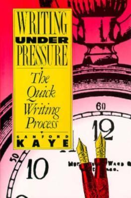 Writing Under Pressure: The Quick Writing Process 9780195052237
