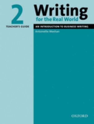 Writing for the Real World 2: An Introduction to Business Writing 9780194538213