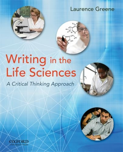 Writing in the Life Sciences: A Critical Thinking Approach 9780195170467