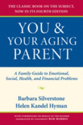 You & Your Aging Parent: A Family Guide to Emotional, Social, Health, and Financial Problems 9780195313161