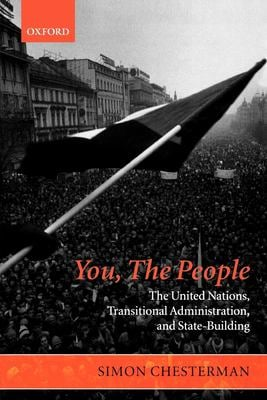 You, the People: The United Nations, Transitional Administration, and State-Building 9780199284009