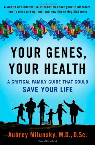 Your Genes, Your Health: A Critical Family Guide That Could Save Your Life 9780199792078