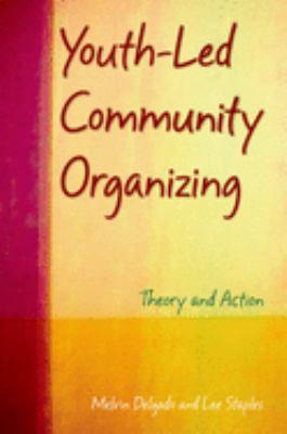 Youth-Led Community Organizing: Theory and Action 9780195182767