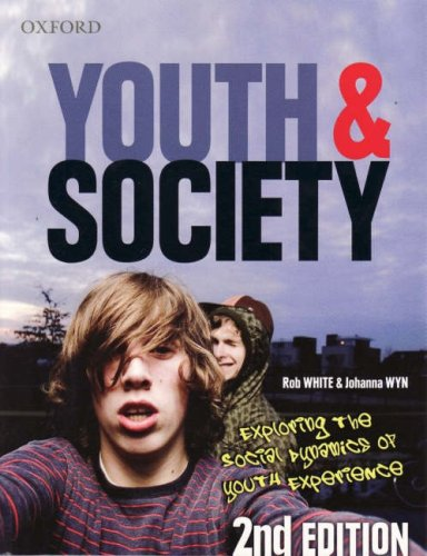 Youth & Society: Exploring the Social Dynamics of Youth Experience 9780195551334