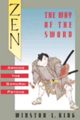 Zen and the Way of the Sword: Arming the Samurai Psyche 9780195092615