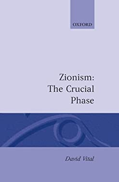 Zionism: The Crucial Phase 9780198219323
