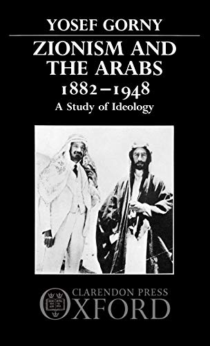 Zionism and the Arabs, 1882-1948: A Study of Ideology