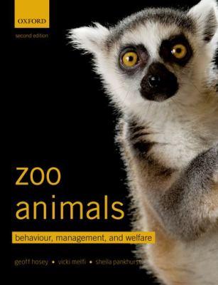 Zoo Animals: Behaviour, Management, and Welfare 9780199693528