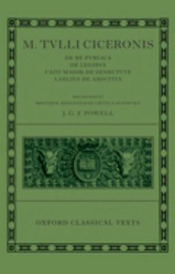 de Republica, de Legibus, Cato Maior de Senectute, Laelius de Amicitia 9780198146698
