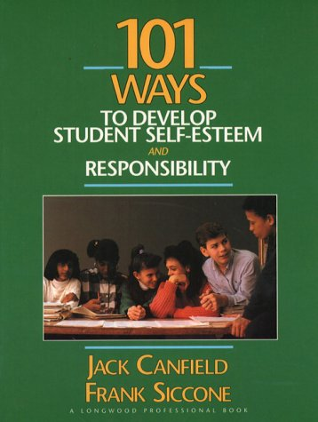 101 Ways to Develop Student Self-Esteem and Responsibility 9780205168842