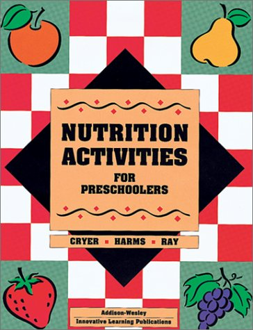 34614 Nutrition Activities for Preschoolers 9780201494525
