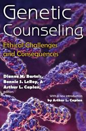 Genetic Counseling: Ethical Challenges and Consequences