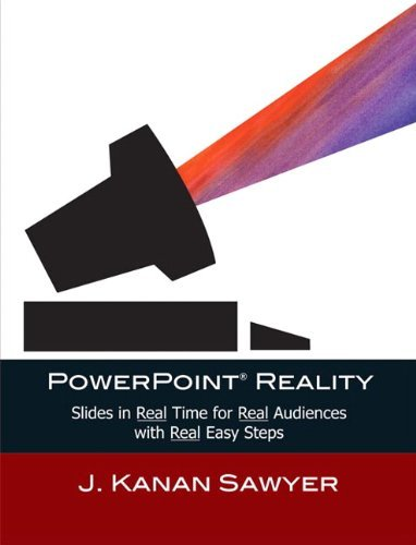 PowerPoint Reality: Slides in Real Time for Real Audiences with Real Easy Steps 9780205000388