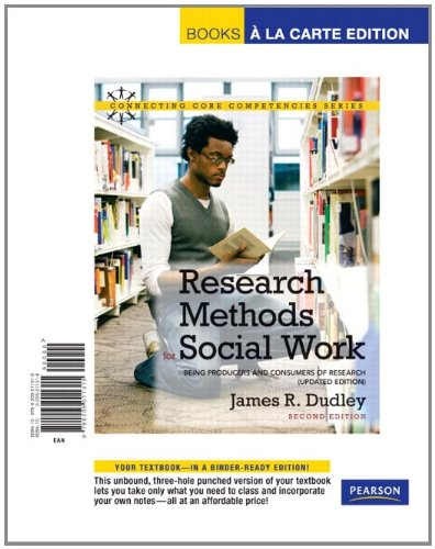 Research Methods for Social Work: Being Producers and Consumers of Research (Updated Edition), Books a la Carte Edition 9780205011315