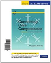Connecting Core Competencies: A Workbook for for Social Work Students, Books a la Carte Edition