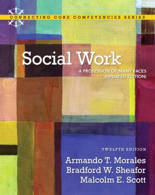 Social Work: A Profession of Many Faces (Updated Edition) 9780205034673