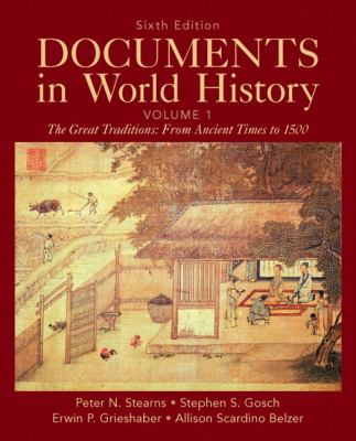 Documents in World History, Volume 1: The Great Traditions: From Ancient Times to 1500 9780205050239