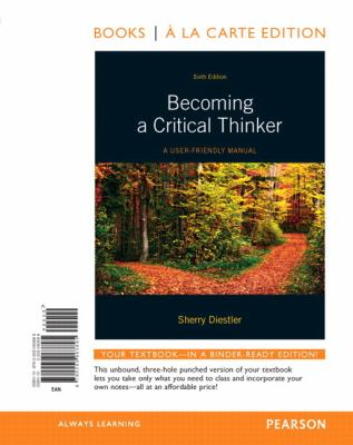 Becoming a Critical Thinker: A User-Friendly Manual