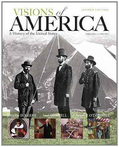 Visions of America, Volume One: To 1877: A History of the United States 9780205092673