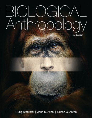 Biological Anthropology: The Natural History of Humankind 9780205150687
